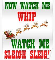 WATCH ME SLEIGH SLEIGH Poster