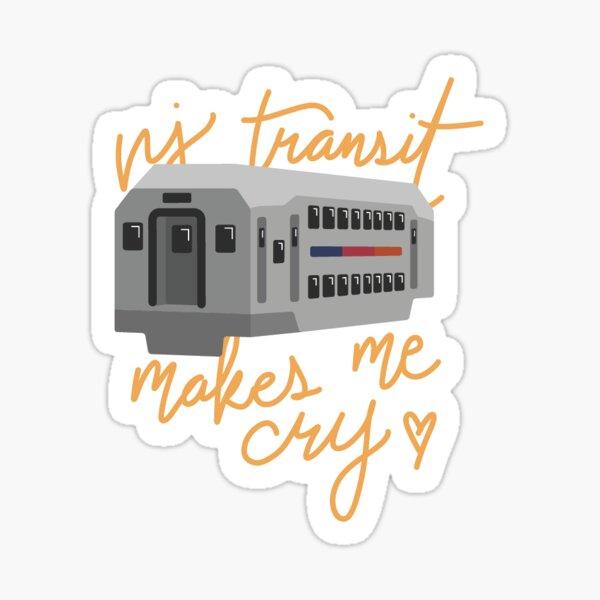 NJ Transit Makes Me Cry Sticker