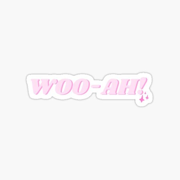 woo-ah! Sticker