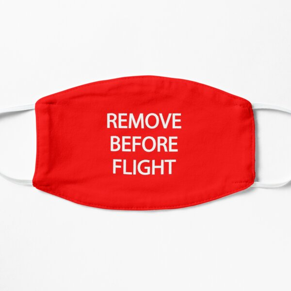 Remove before flight design Mask