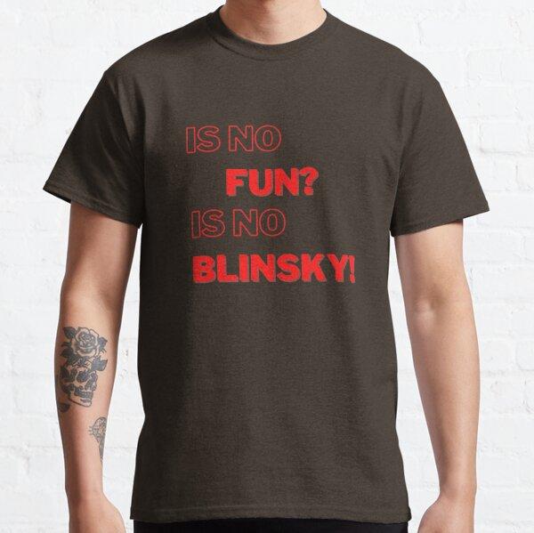 Macht das keinen spaß Ist kein Blinsky! Classic T-Shirt