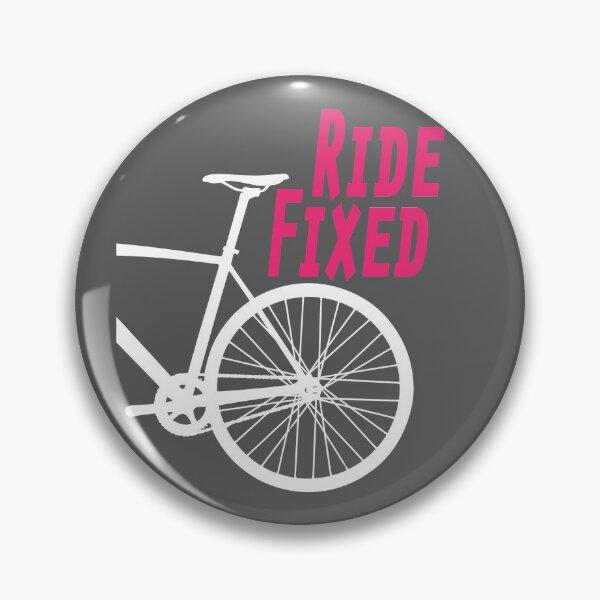 Ride Fixed - Fixie - Fixed Wheel - Track Bike - Cycling Artwork Pin