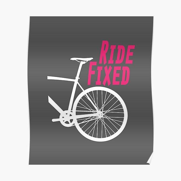 Ride Fixed - Fixie - Fixed Wheel - Track Bike - Cycling Artwork Poster