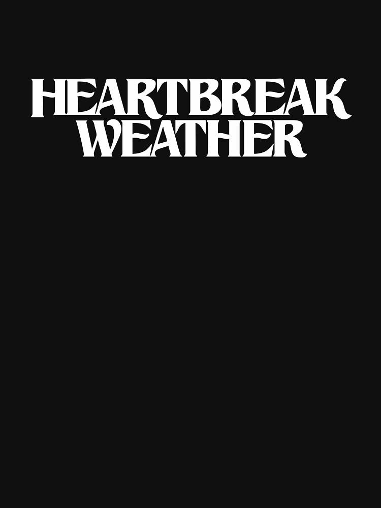 BEST SELLER - Heartbreak Weather Merchandise by mitchellgaz