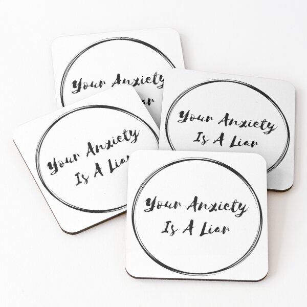 Your Anxiety Is A Liar Coasters (Set of 4)
