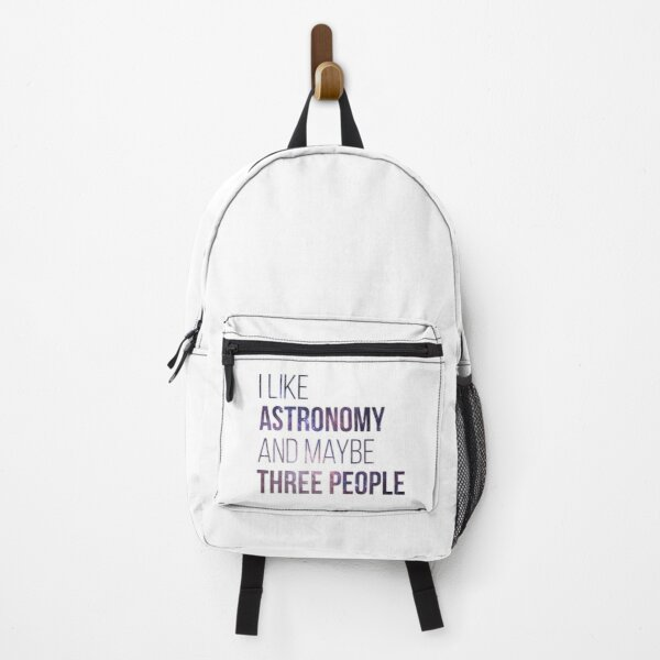 I like Astronomy and maybe three people Backpack
