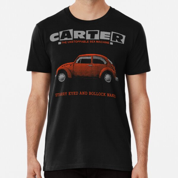 Carter The Unstoppable Sex machine - Starry Eyed And Bollock Naked Premium T-Shirt