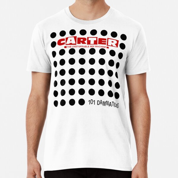 Carter The Unstoppable Sex machine - 101 Damnations Premium T-Shirt