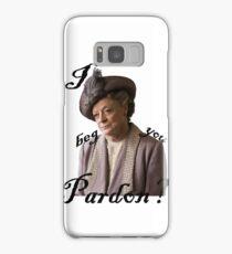 I beg you pardon? Lady Violet Quotes Samsung Galaxy Case/Skin