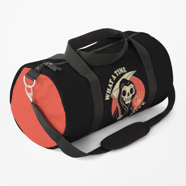 What A Time To Be Alive Duffle Bag