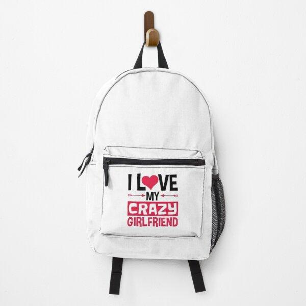 I Love My Crazy Girlfriend Valentine's Day Backpack