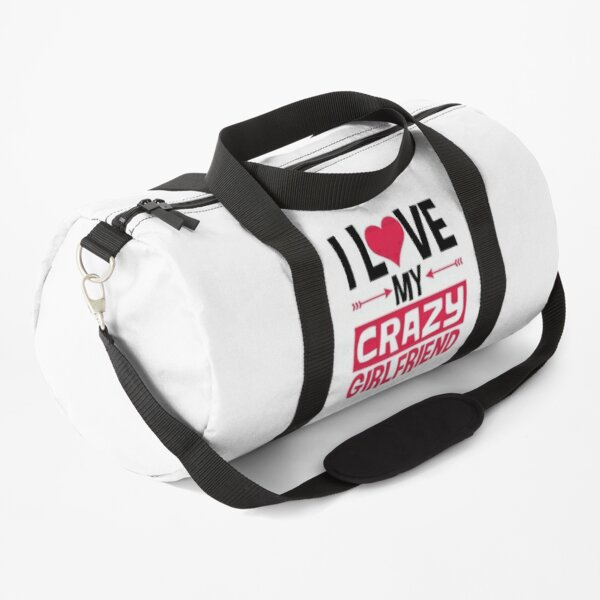 I Love My Crazy Girlfriend Valentine's Day Duffle Bag