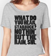 Nothin' but the rain Women's Relaxed Fit T-Shirt