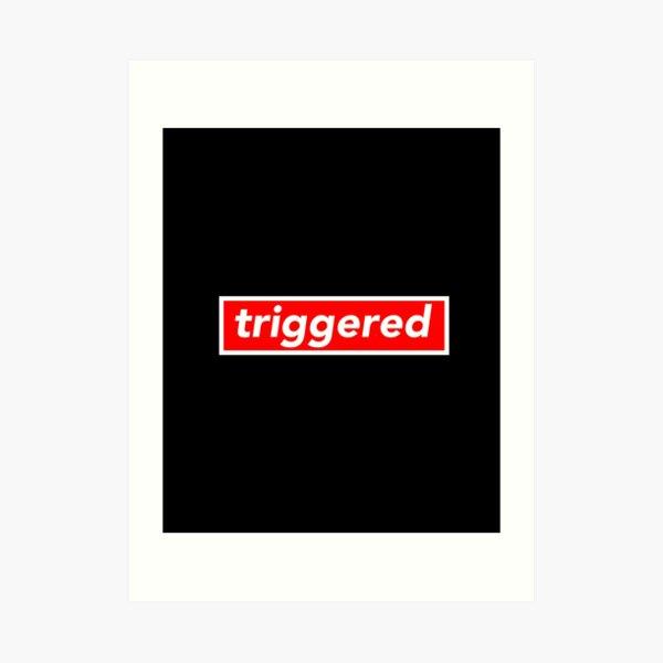 Triggered Meme Red Box Logo Dank Memes Triggered Art Print