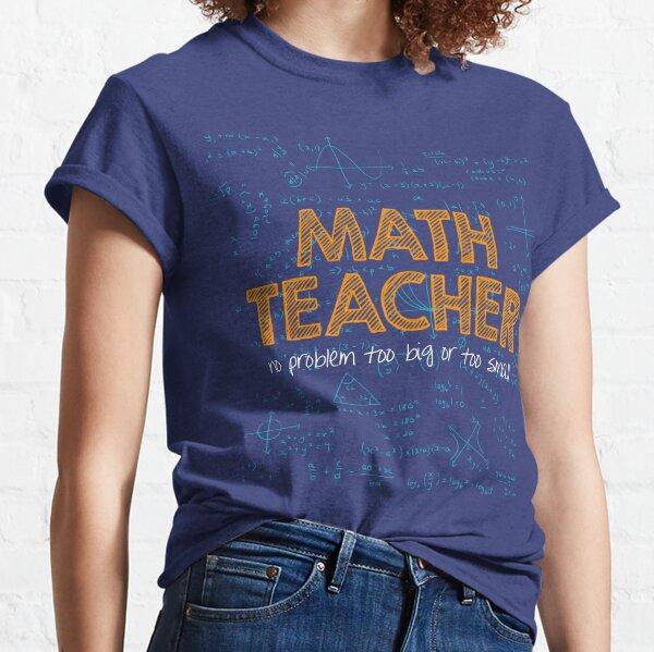 Math Teacher (no problem too big or too small) - green Classic T-Shirt