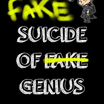 Fake suicide of genius. by Baghrirella