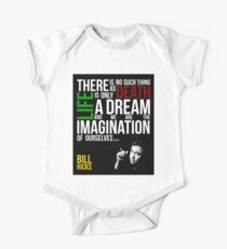 Bill Hicks - There is no such thing as death, life is only a dream and we are the imagination of ourselves One Piece - Short Sleeve