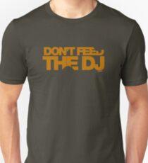 Don't Feed The DJ Unisex T-Shirt
