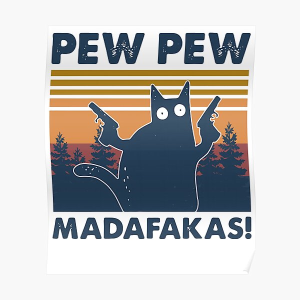 \u0026quot;CAT PEW PEW MADAFAKAS VINTAGE \u0026quot; Poster by CURTIS-BRO ...