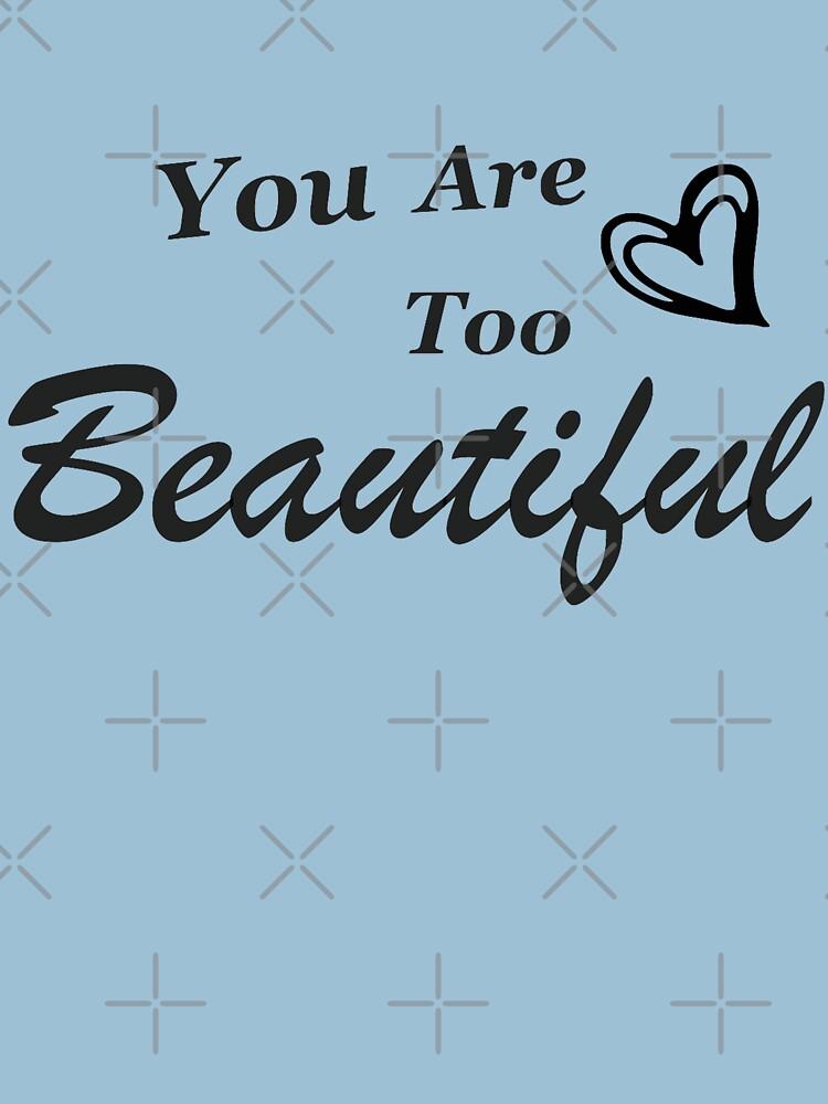 you re too beautiful