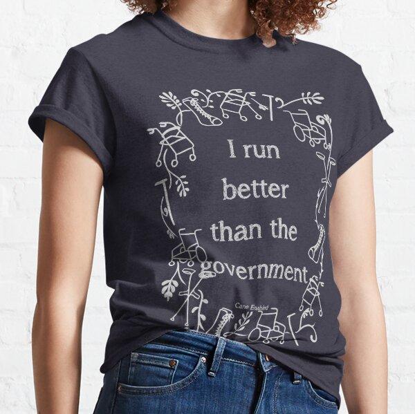 I run better than the government [light] Classic T-Shirt