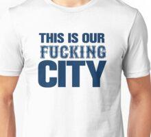 Our Fucking City Shirt (Blue) Unisex T-Shirt