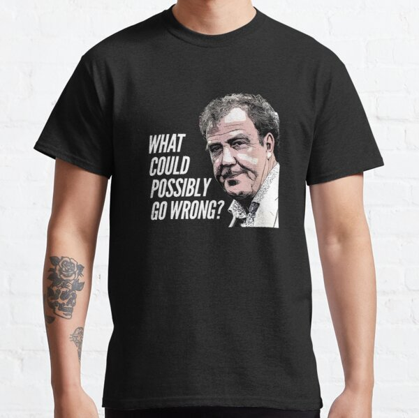 What could possibly go wrong? Classic T-Shirt