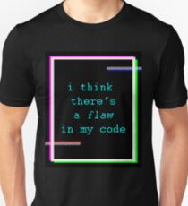 Flaw in my Code T-Shirt