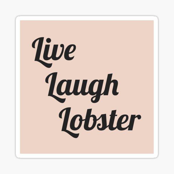 Live Laugh Lobster Sticker