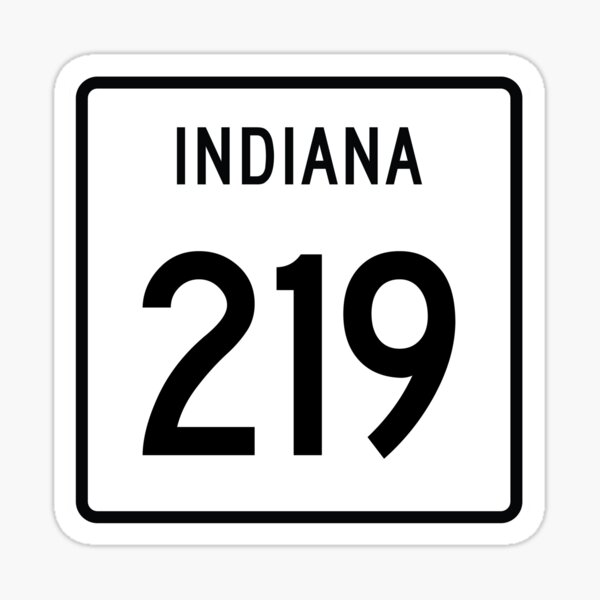 Indiana State Route 219 (Area Code 219) Sticker