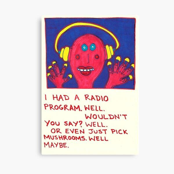 I Had A Radio Program Canvas Print
