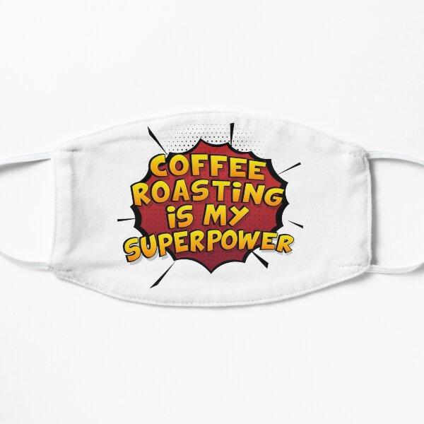 Coffee Roasting est mon cadeau super design Coffee Roasting dr�le Masque sans plis