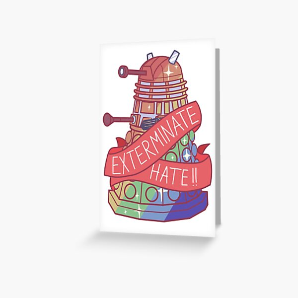 Exterminate Hate !!  Greeting Card