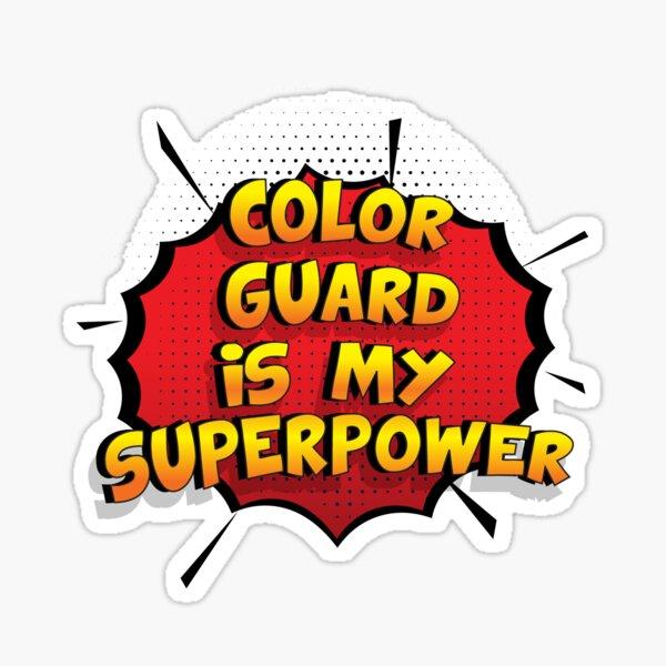 Color Guard es mi superpoder dise�o divertido Color Guard regalo Pegatina
