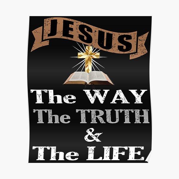 Jésus le chemin La vérité et la vie chrétien cadeau Poster