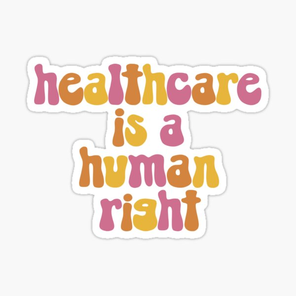 Healthcare is a Human Right Sticker