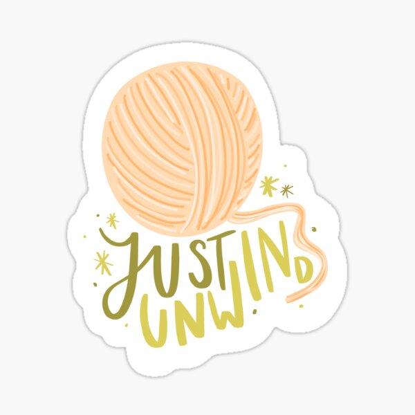 Just Unwind- Yarn Typography Sticker