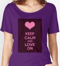 Keep Calm And Love On Women's Relaxed Fit T-Shirt
