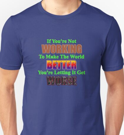 make the world better T-Shirt