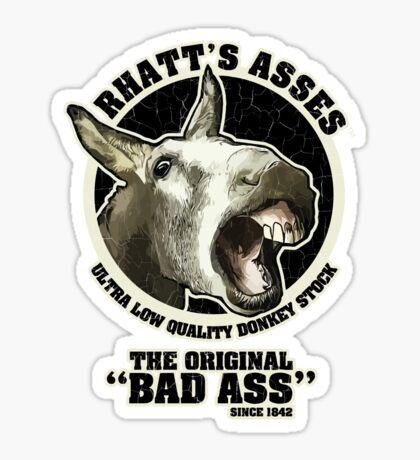 """Rhatt's Asses The Original """"Bad Ass"""" Sticker"""