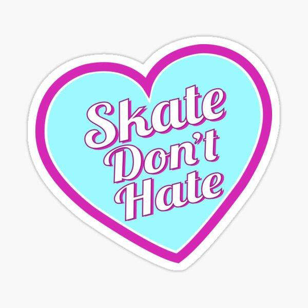 Skate Don't Hate-Blue Heart Sticker