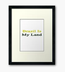 Brazil Is My Land  Framed Print