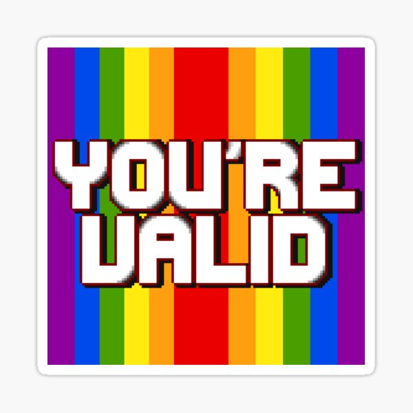You Are Valid Sticker