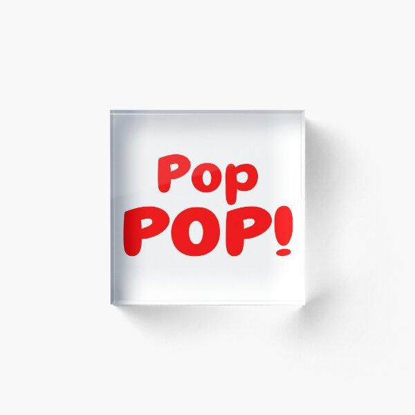 Pop Pop! Community and Magnitude Tribute Acrylic Block