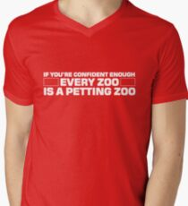 If you're confident enough every zoo is a petting zoo Men's V-Neck T-Shirt