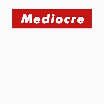 Mediocre by sjreimer