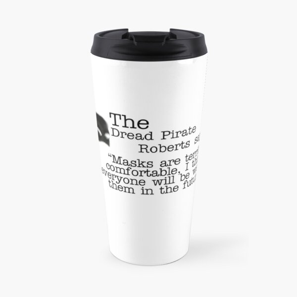 The Dread Pirate Roberts - Masks are terribly comfortable Travel Mug