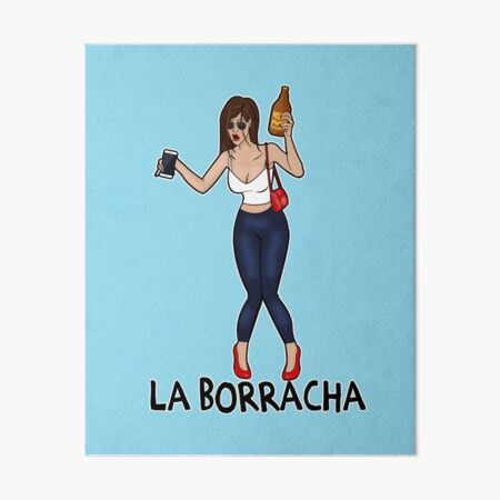 La Borracha Funny Mexican Drunk  Art Board Print