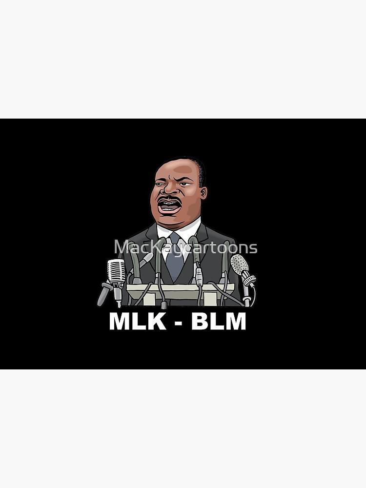 Martin Luther King Jr. - Dream, MLK - BLM by MacKaycartoons