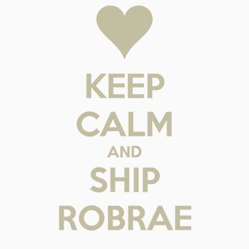 Keep Calm and Ship RobRae Tee by asterousninja